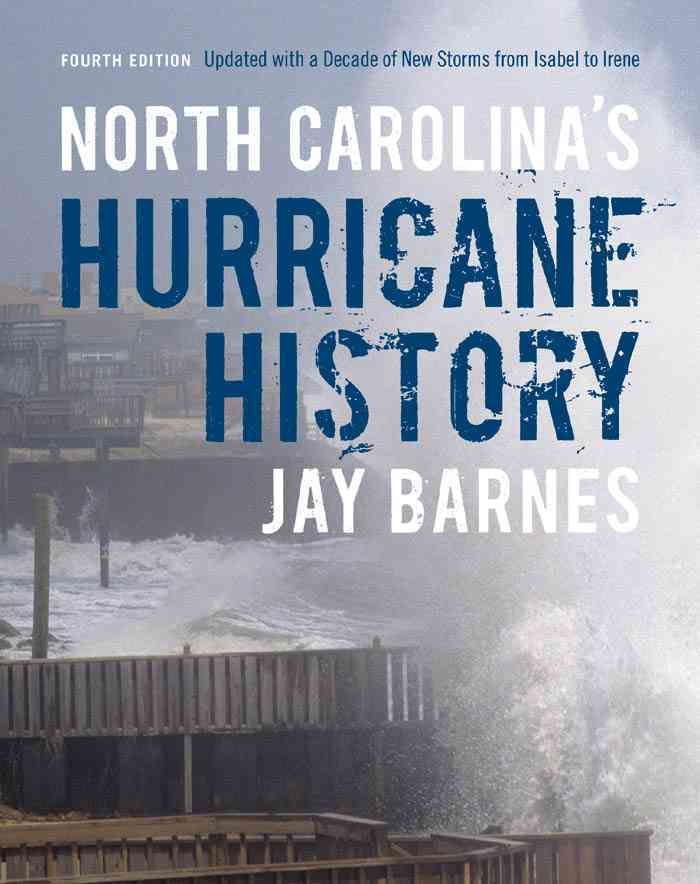 North Carolina's Hurricane History: Updated with a Decade of New Storms from Isabel to Sandy