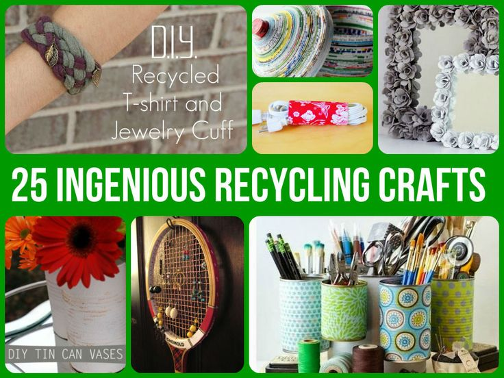 25 Ingenious Recycling Crafts - Especially like the recycled t-shirt & jewelry cuff