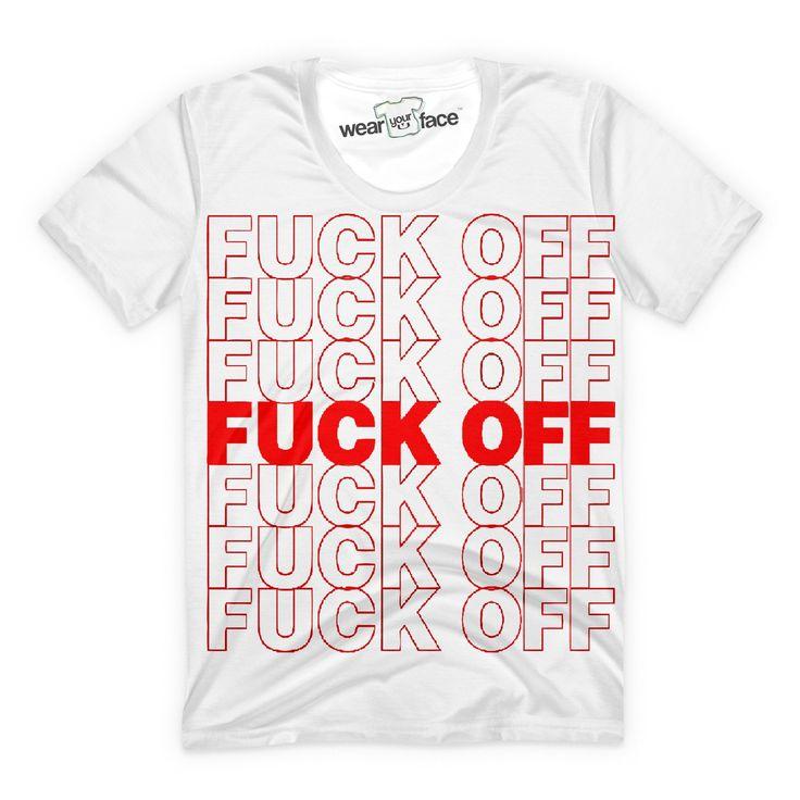361 melhores imagens de outrageous clothing wyf for Get fucked t shirt