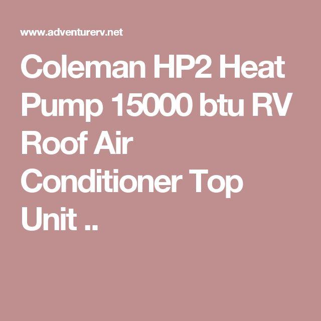 Coleman HP2 Heat Pump 15000 btu RV Roof Air Conditioner Top Unit ..