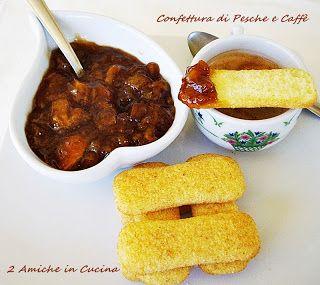Confettura di Pesche e Caffè | 2 Amiche in Cucina
