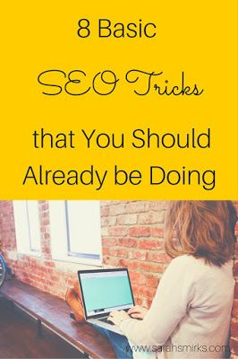 8 Basic SEO Tricks That You Should Already Be Doing by Paola Mendez of South Florida Bloggers