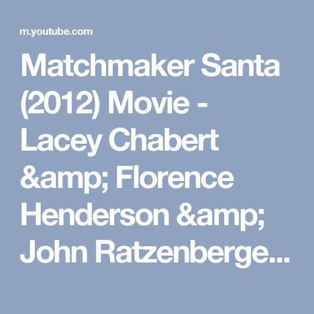 Matchmaker Santa (2012) Movie - Lacey Chabert & Florence Henderson & John Ratzenberger - YouTube