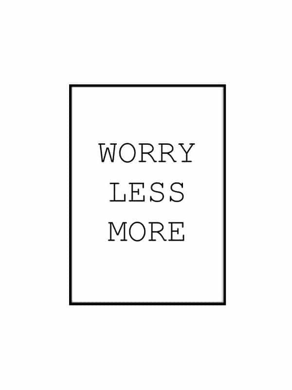 Poster – Worry less more - Storlek 30x40