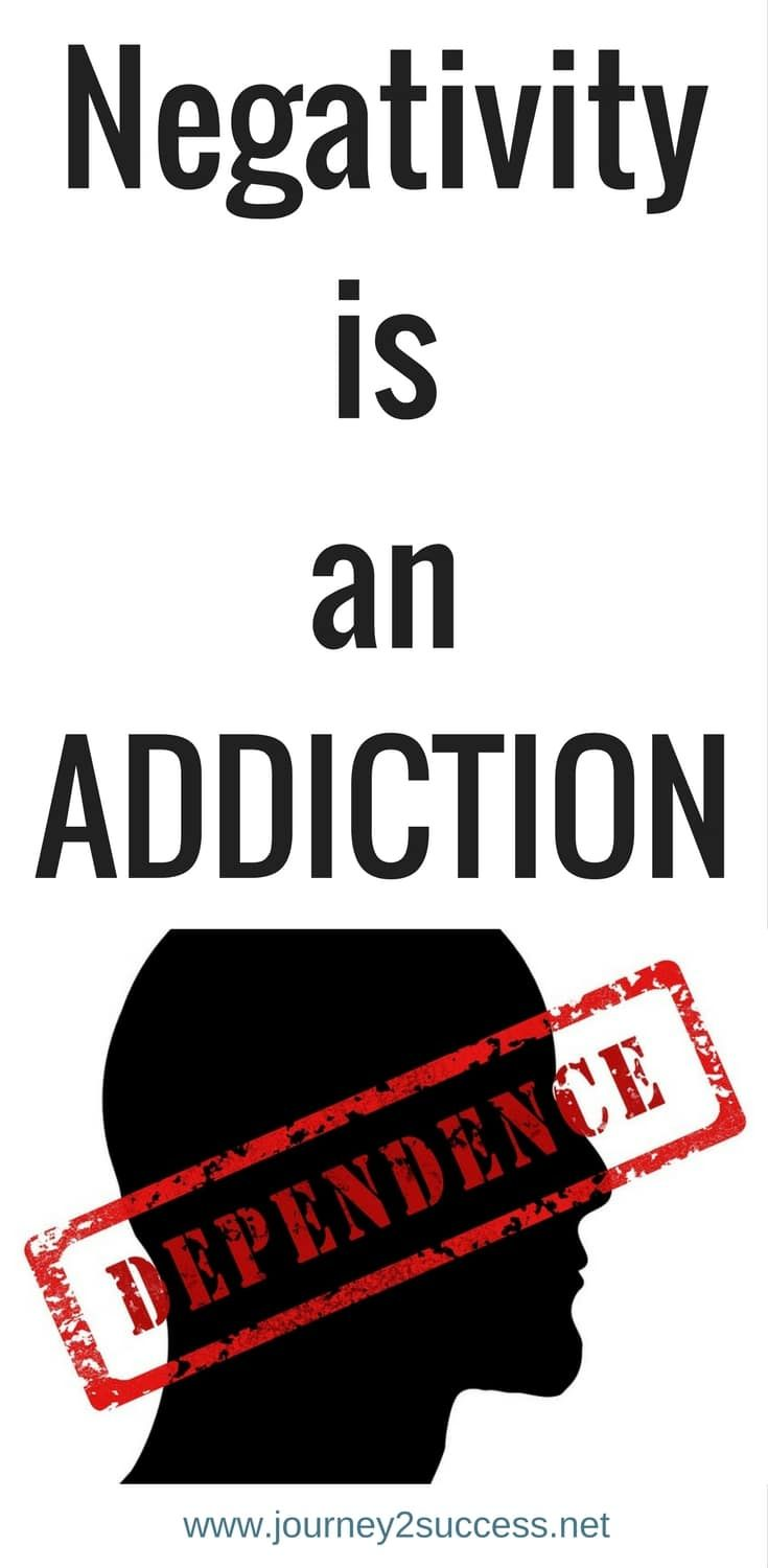 Yes, it may sound harsh. And yes, it may sound overly simplistic. But the truth is…  Negativity is an addiction – with devastating side effects. The longer the addiction lasts, the more severe the side effects become.