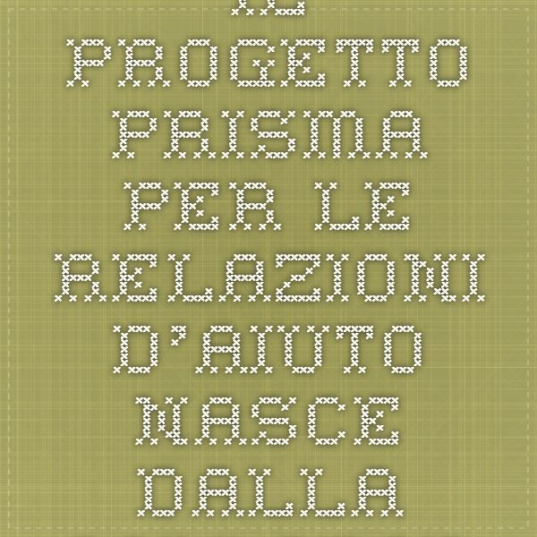 Il Progetto Prisma per le relazioni d'aiuto  Nasce dalla collaborazione del Servizio Passepartout del Comune di Torino con l'Associazione Verba con l'obbiettivo di favorire, come previsto dalla normativa vigente, l'integrazione dei servizi rivolti alle persone disabili promuovendo la complementarietà delle attività svolte dal volontariato con gli obiettivi generali perseguiti dalla Pubblica Amministrazione.