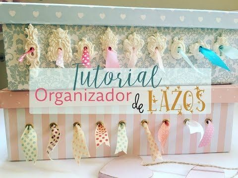 Tutorial organizador de lazos DE SCRAP - YouTube