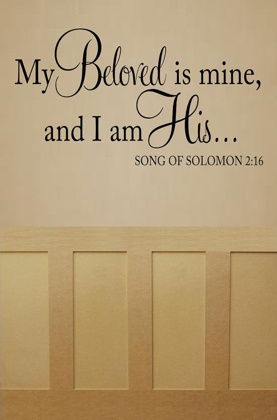 My Beloved is mine and I am His Song of Solomon 2:16 KJV Bible Verse Vinyl Lettering Wall Words Vinyl Decal Spiritual Religious on Etsy, $25.00