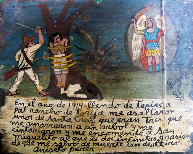 В 1914 г. по пути из Тепеаки на ранчо в Торихе на меня напали три человека из Санта Круса. Они привязали меня к дереву и высекли. Я вверился Святому Михаилу Архангелу и теперь благодарю его за спасение от гибели.  Анисето Перес.