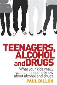 Teenagers, Alcohol and Drugs: What your kids really want and need to know about alcohol and drugs by Paul Dillon. Available in all NSW public libraries via drug info @ your library - find out more at http://www.druginfo.sl.nsw.gov.au