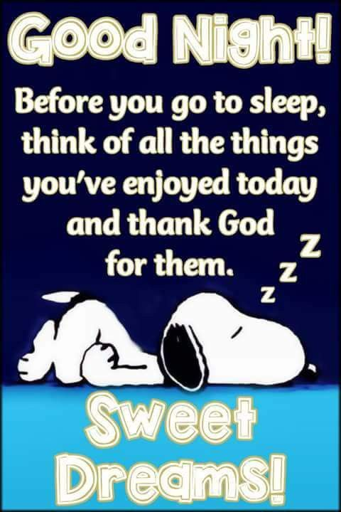 Good night sweet dreams my friend and rest well may God