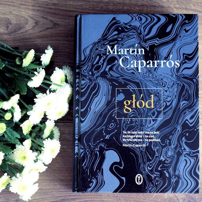 "Bookiecik - blog o książkach, literatura kobiecym okiem.: ""Głód"" Martín Caparrós"