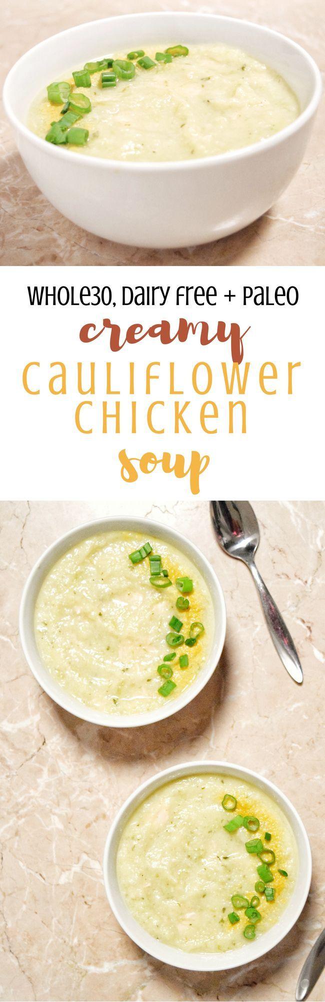 Creamy Cauliflower Chicken Soup (Dairy Free, Whole30, Paleo) | Personally Paleo