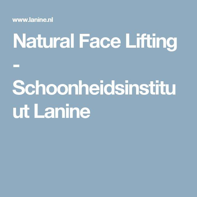 Natural Face Lifting - Schoonheidsinstituut Lanine