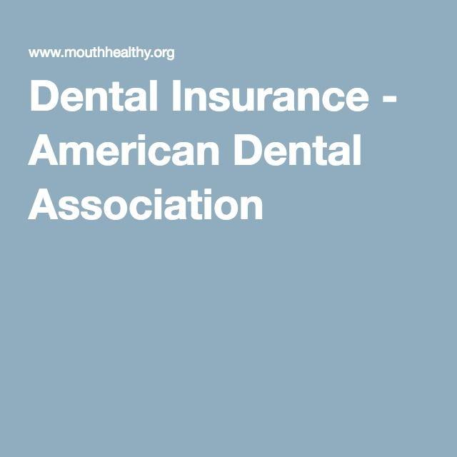 Dental Insurance - American Dental Association