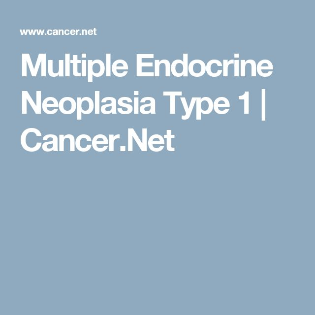 Multiple Endocrine Neoplasia Type 1 | Cancer.Net