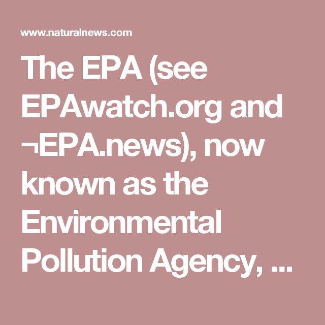 """The EPA (see EPAwatch.org and ¬EPA.news), now known as the Environmental Pollution Agency, has also colluded with the nation's worst industrial polluters to legalize the mass distribution of extremely toxic """"biosludge"""" (recycled human waste and industrial waste) onto farm lands, crop soils, forage fields for dairy cows, children's playgrounds and city parks. Read the book Science for Sale by Dr. David Lewis for the jaw-dropping details of the EPA's """"sludge magic"""" program rooted in total…"""