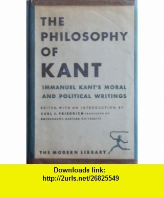 The Philosophy of Kant (Modern Library) (9780679600688) Immanuel Kant , ISBN-10: 067960068X  , ISBN-13: 978-0679600688 ,  , tutorials , pdf , ebook , torrent , downloads , rapidshare , filesonic , hotfile , megaupload , fileserve