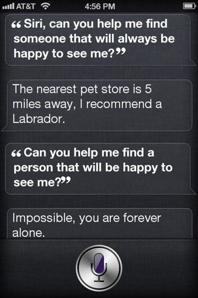 I'm surprised my Siri hasn't done this to me yet considering she hates me.
