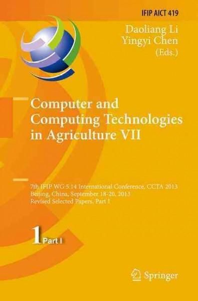 Computer and Computing Technologies in Agriculture: 7th Ifip Wg 5.14 International Conference, Ccta 2013, Beijing...