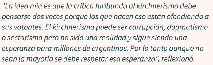 Felipe Solá dice que no hay que criticar la corrupción, el dogmatismo y el sectarismo porque hay que respetar a los votantes K. Dicen los votantes que muchas gracias por la mano, Felipe.