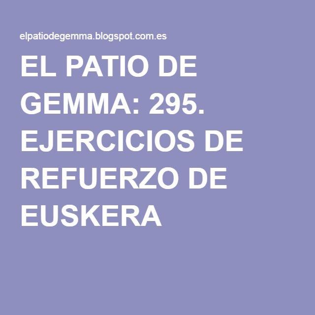 EL PATIO DE GEMMA: 295. EJERCICIOS DE REFUERZO DE EUSKERA