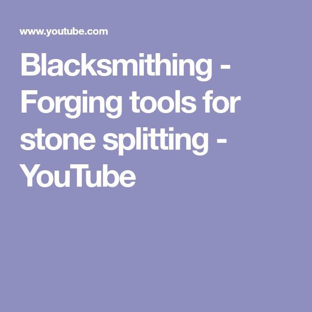 Blacksmithing - Forging tools for stone splitting - YouTube