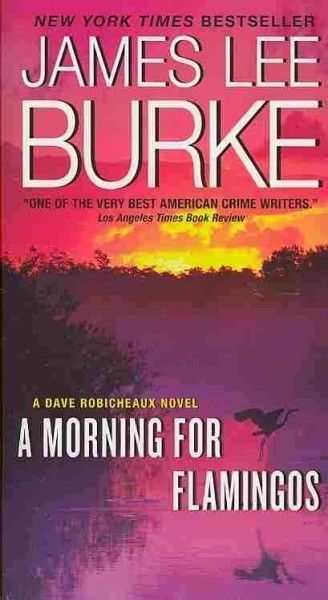 A MORNING FOR FLAMINGOS [9780062266071] - JAMES LEE BURKE (PAPERBACK) NEW