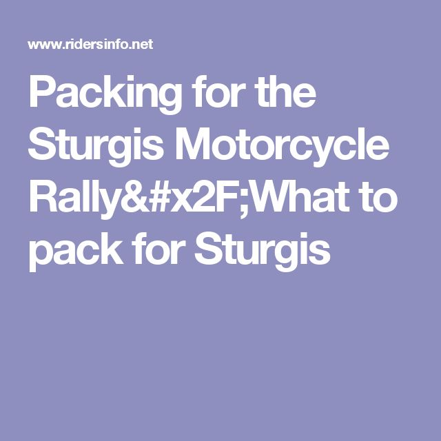 Packing for the Sturgis Motorcycle Rally/What to pack for Sturgis