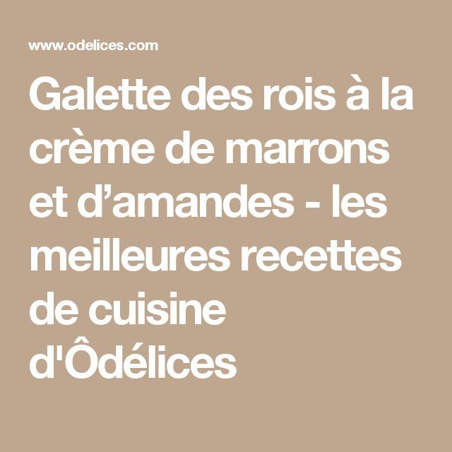 Galette des rois à la crème de marrons et d'amandes - les meilleures recettes de cuisine d'Ôdélices