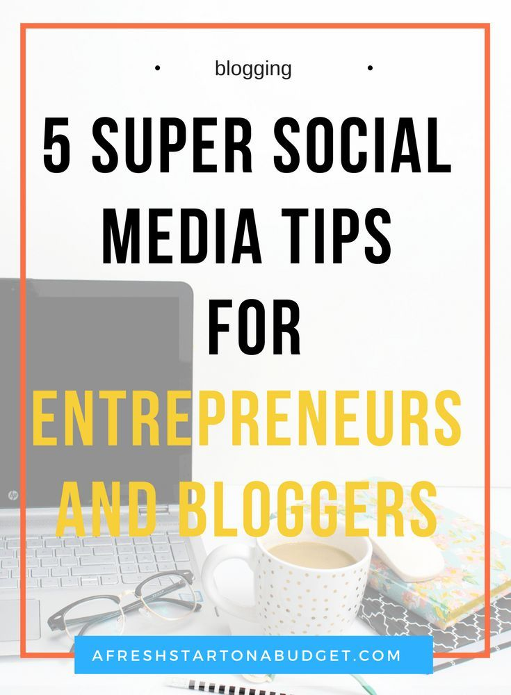 So check out these 5 social media tips for entrepreneurs and bloggers that are important for you to know to improve online
