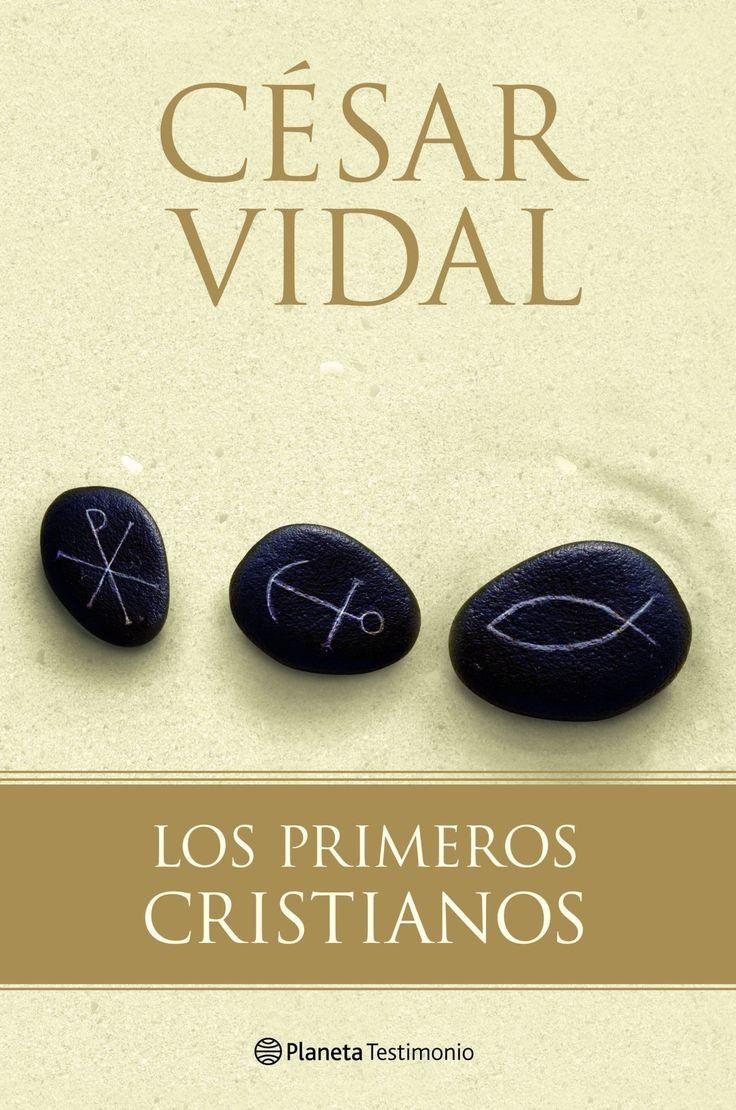 Los primeros cristianos / César Vidal