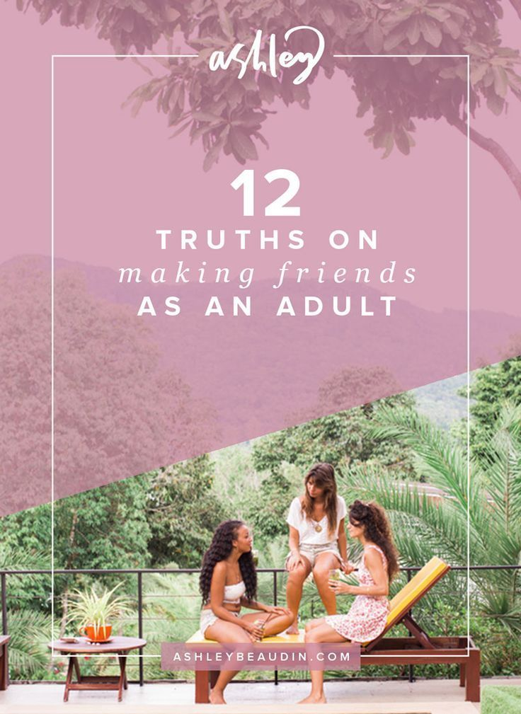 12 Truths on Making Friends as An Adult — Ashley Beaudin