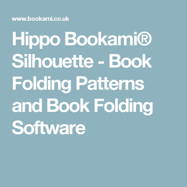 Hippo Bookami® Silhouette - Book Folding Patterns and Book Folding Software