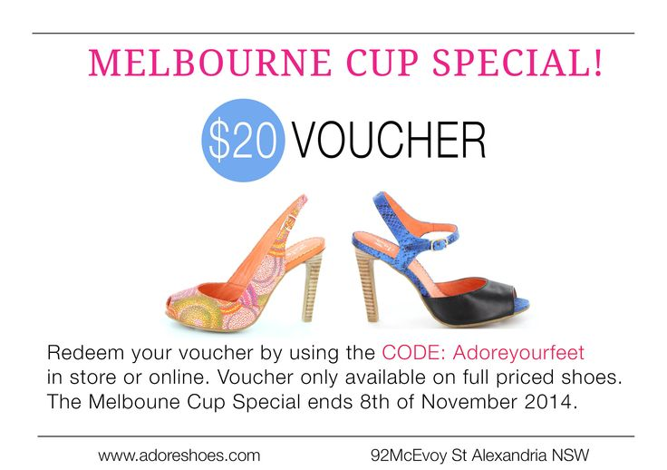MELBOURNE CUP SPECIAL! $20 VOUCHER for ADORE SHOES Ends 8th November 2014.