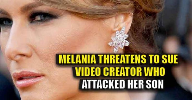 BREAKING : Melania Threatens to Sue Video Maker Who Attacks Her Ten-Year-Old Son