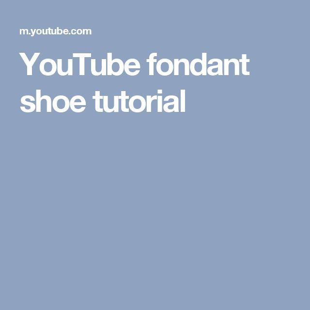 YouTube fondant shoe tutorial