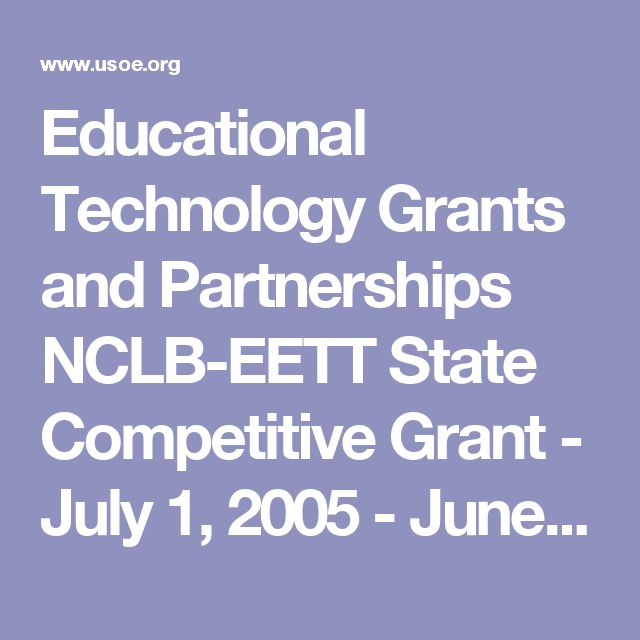 Educational Technology Grants and Partnerships NCLB-EETT State Competitive Grant - July 1, 2005 - June 30, 2006 - Utah State Office of Education