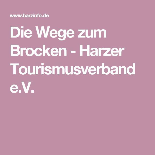 Die Wege zum Brocken-Harzer Tourismusverband e.V.