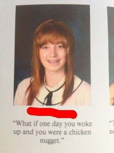 """What if one day you woke up and you were a chicken nugget."""