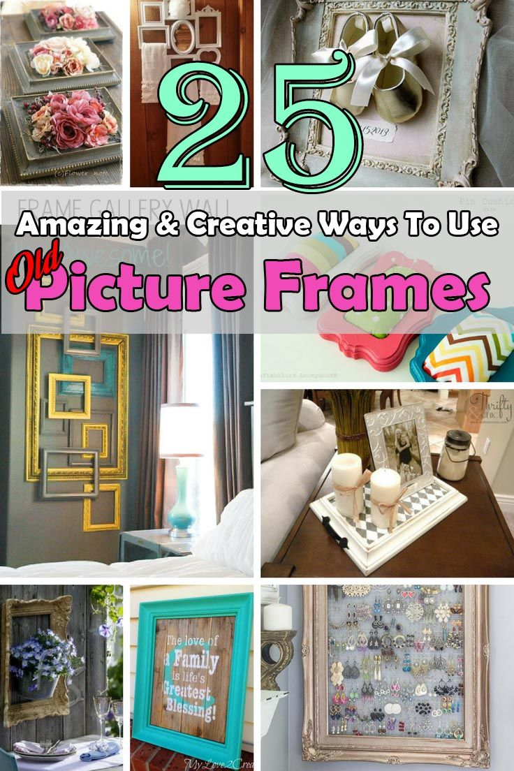 25 Amazing And Creative Ways To Use Old Picture Frames Picture Frame Decor Picture Frame Projects Picture Frame Crafts