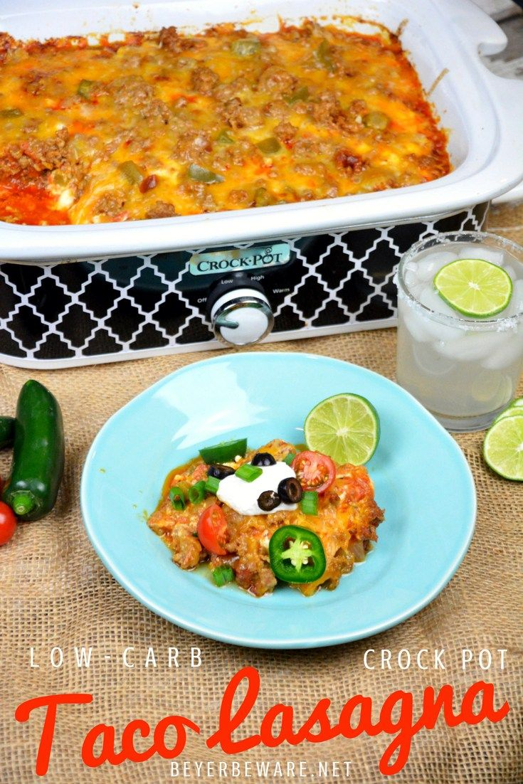 Crock Pot Low Carb Taco Lasagna Is Full Of Ground Pork Or Beef Cheese Salsa Onions And Peppers For A Satis Mexican Food Recipes Crock Pot Tacos Taco Lasagna