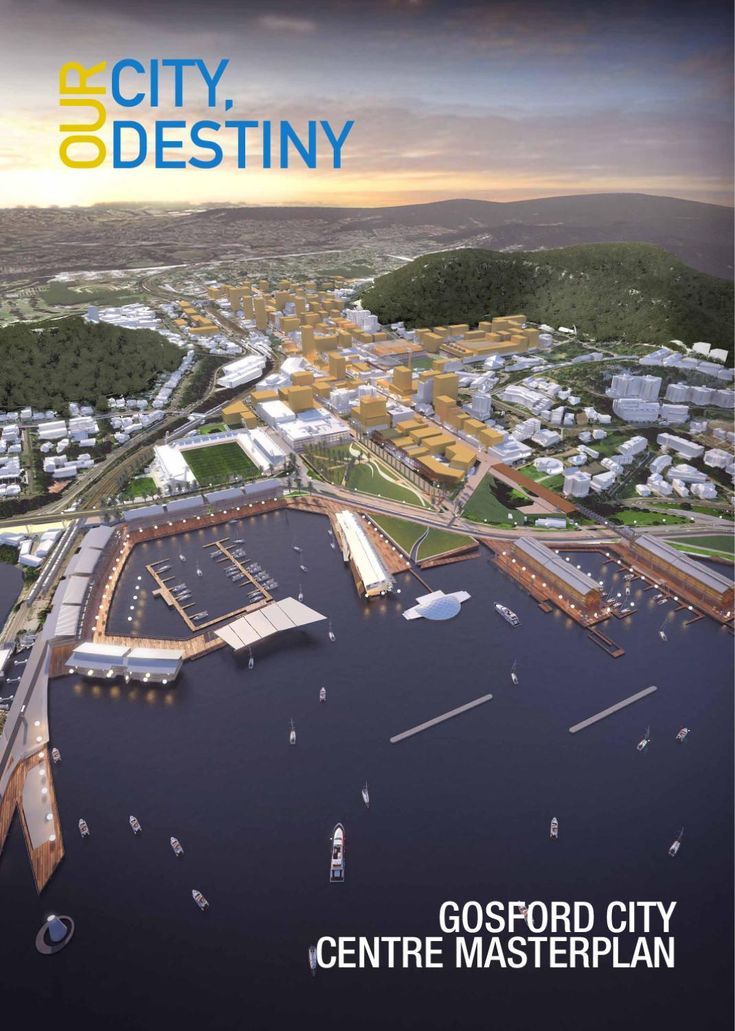 Our City, Our Destiny - Gosford City Centre Masterplan  The Final Print Version of Our City, Our Destiny - Gosford City Centre Masterplan