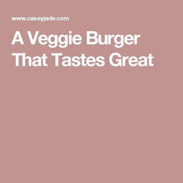A Veggie Burger That Tastes Great