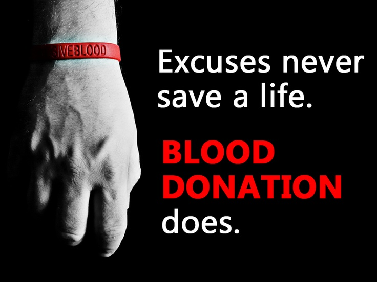 What's your excuse? Donate today - www.donatingforlife.org | bloodbanker.com