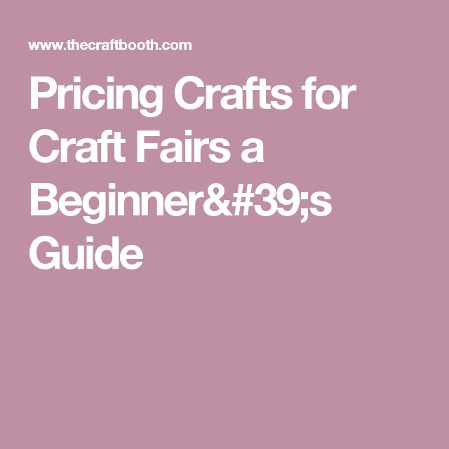 Pricing Crafts for Craft Fairs a Beginner's Guide