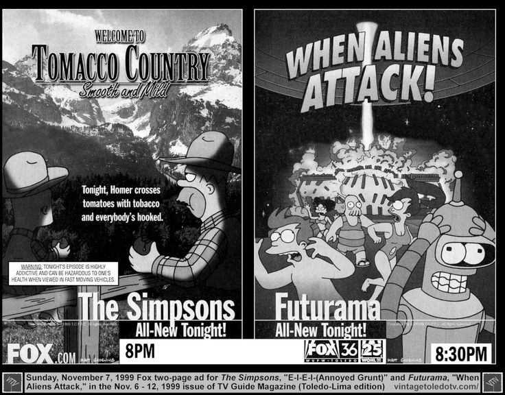 "Vintage Toledo TV - FOX - Fox Sunday Night 8-9 pm shows (Sun 11/6/99 TV Guide 2-page ad)  The Simpsons, ""E-I-E-I-(Annoyed Grunt)"" and Futurama, ""When Aliens Attack"" (Welcome to Tomacco Country, Smooth and Mild...)."