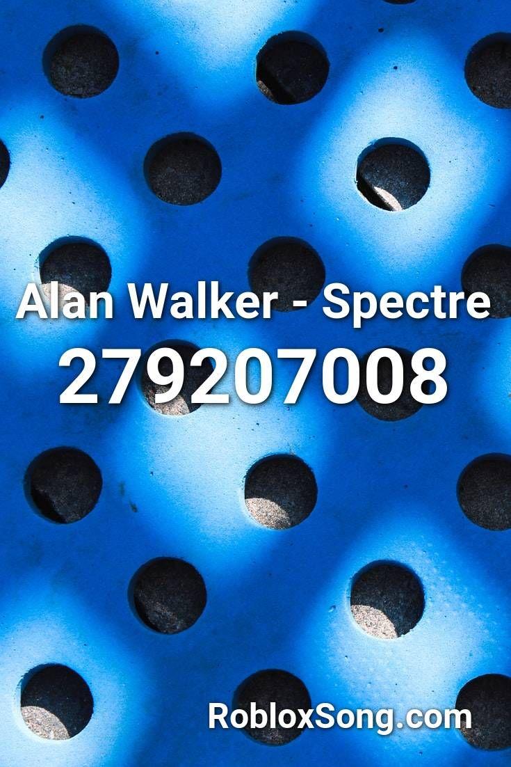 Alan Walker Spectre Roblox Id Roblox Music Codes