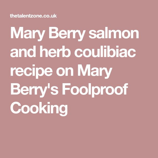 Mary Berry salmon and herb coulibiac recipe on Mary Berry's Foolproof Cooking