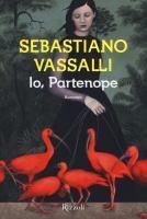 Io, Partenope / Sebastiano Vassalli